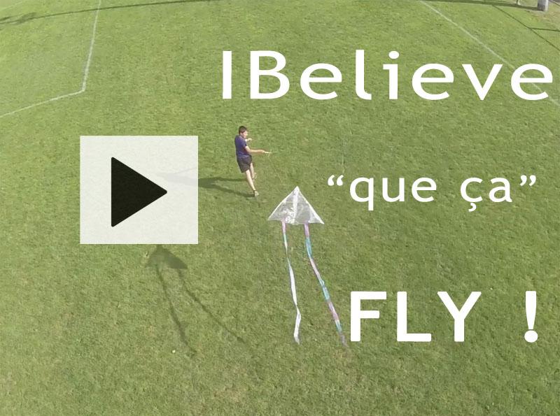I Believe que ça FLY !